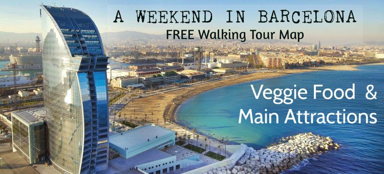 a weekend in barcelona itinerary free map vegetarian vegan food main attractions nature
